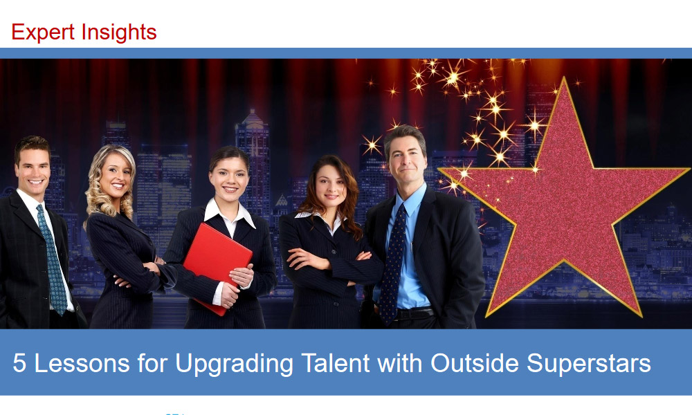 Five Lessons for Upgrading Talent With Outside Superstars 1