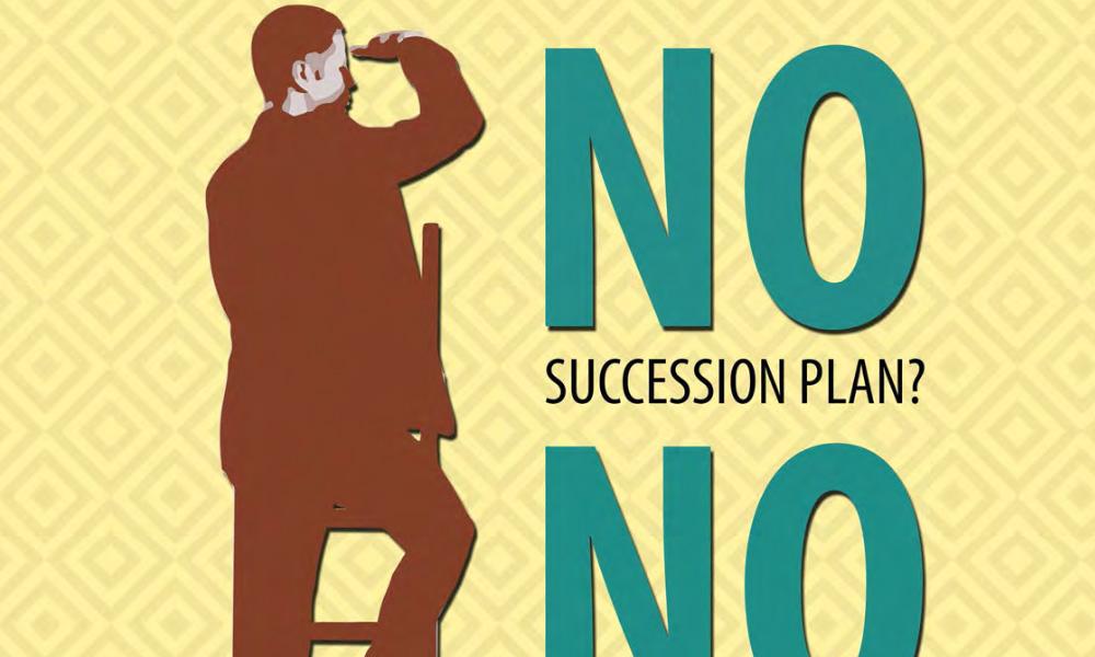 No Succession Plan? No Success! 1
