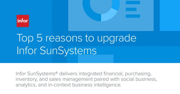 Top 5 reasons to upgrade to Infor SunSystems 4