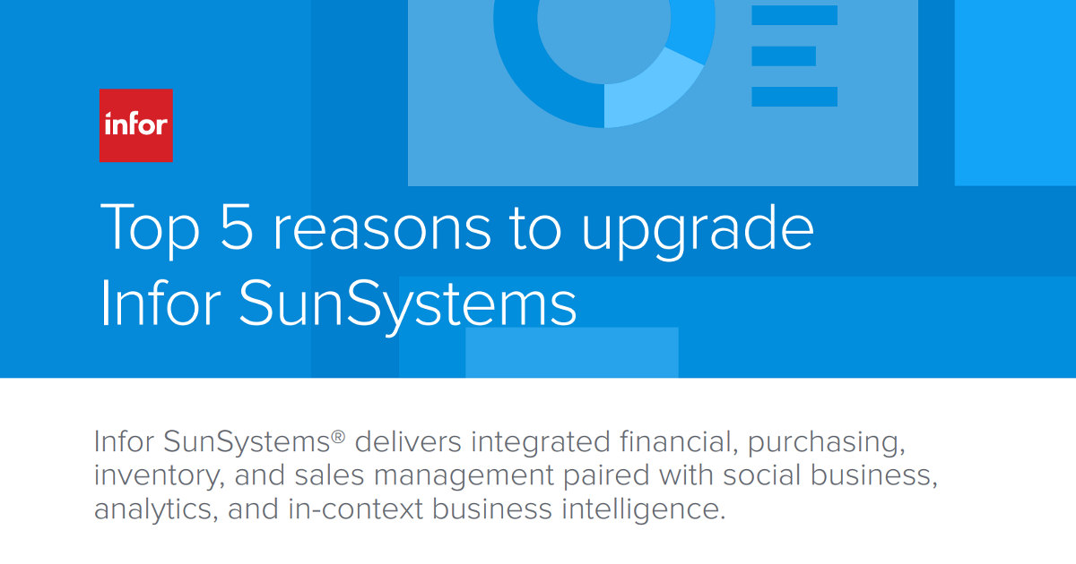Top 5 reasons to upgrade to Infor SunSystems 1
